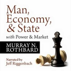 Murray Rothbard – Man, Economy and State (Zásady ekonómie)