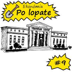 Ekonómia po lopate #9 – Centrálna banka, otras sa!